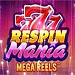 Respin Mania Mega Reels